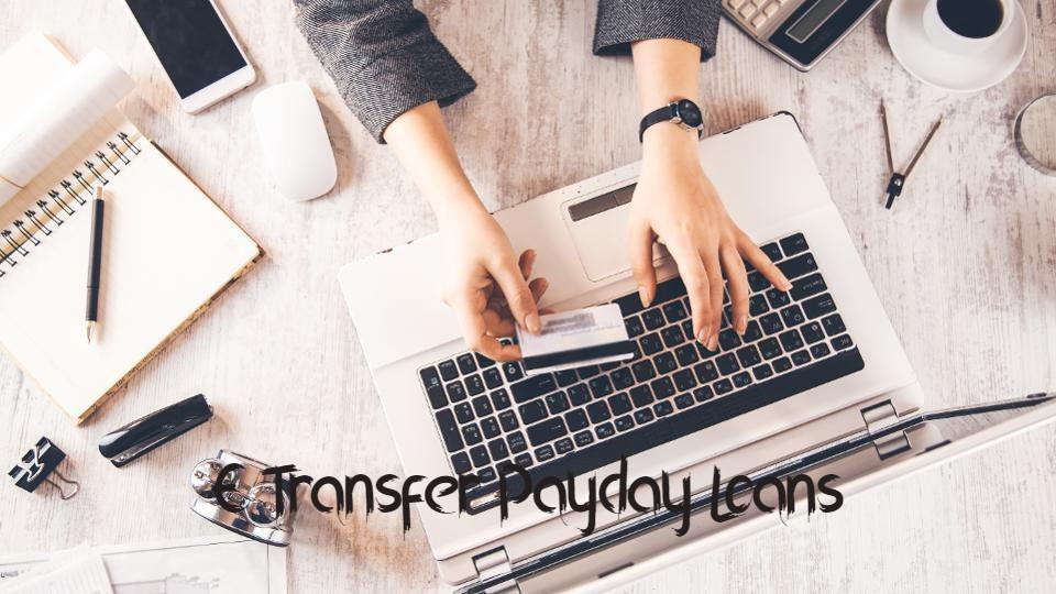Fastest E Transfer Payday Loans Canada 24/7
